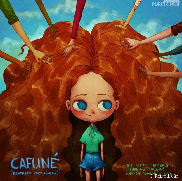 Cafuné, do Português brasileiro: O ato de ternura dos dedos correndo pelos cabelos de alguém