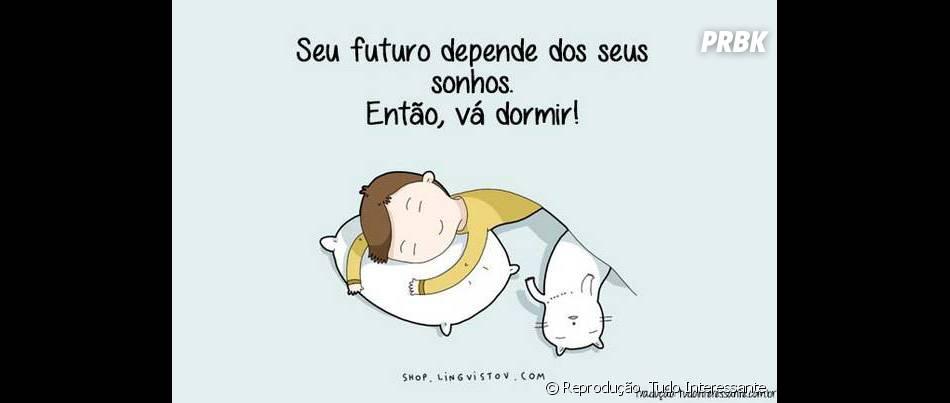 Relaxa e dorme!