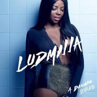 """Ludmilla aparece sexy em capa de CD e divulga tracklist do álbum """"A Danada Sou Eu""""!"""