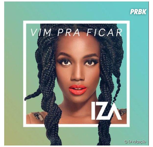 """Iza lança faixa """"Vim Pra Ficar"""" nas plataformas de streaming!"""