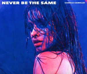 """""""Never Be The Same"""": Camila Cabello lança música nova, confirmada no álbum """"Camila"""""""