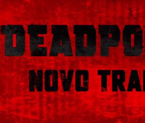 """Novo trailer de """"Deadpool 2"""" já está disponível! Tá esperando o que pra assistir?"""