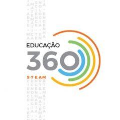 Estudar Ciência, Artes, Matemática e Tecnologia é importante e o Educação 360 STEAM fala disso