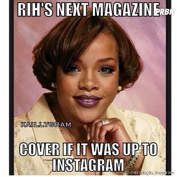 """Rihanna sacaneou o Instagram e postou uma montagem: """"Próxima capa de revista da Rih: Cubra tudo se for para compartilhar no Instagram"""""""
