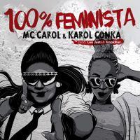 """Karol Conká e MC Carol lançam """"100% Feminista"""" e fãs comemoram: """"Levantando a bandeira das mulheres"""""""