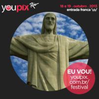 YouPIX Festival Rio! O que é? O que você tem a ver com isso?