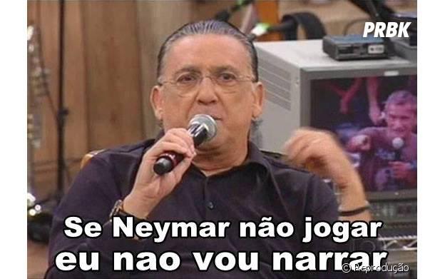 Galvão Bueno diz que não vai narrar o jogo se não tiver Neymar!