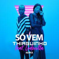 """Ludmilla e Thiaguinho lançam clipe de """"Só Vem"""" em versão remix!"""