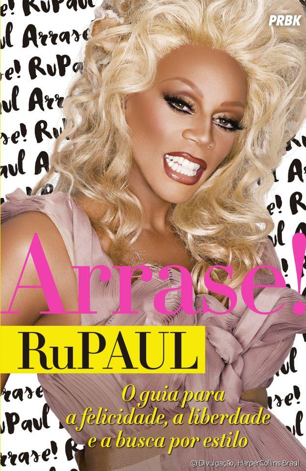 """Capa de """"Arrase – O guia para a felicidade, a liberdade e a busca por estilo"""", livro de RuPaul que chega ao Brasil em março"""