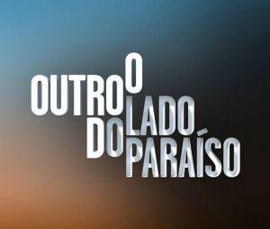 """A novela """"O Outro Lado do Paraíso"""" termina no dia 11 de maio"""