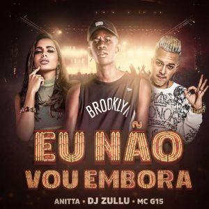 """Anitta volta às origens do funk com DJ Zullu e MC G15 em """"Eu Não Vou Embora""""! Ouça"""
