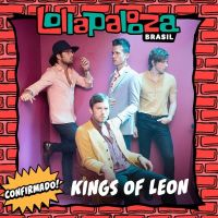 Lollapalooza 2019 surpreende e confirma Kings Of Leon no festival!