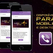 """Programa """"SuperStar"""" faz sucesso até no aplicativo Viber: veja como participar também!"""