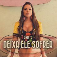 """Anitta lança clipe do hit """"Deixa Ele Sofrer"""" com André Bankoff e supera expectativa dos fãs!"""