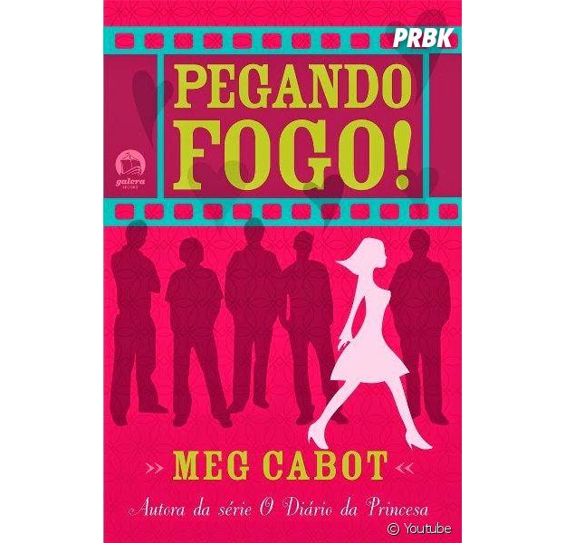 """Da autora de """"O Diário da Princesa"""", Meg Cabot, nós indicamos """"Pegando Fogo!"""""""