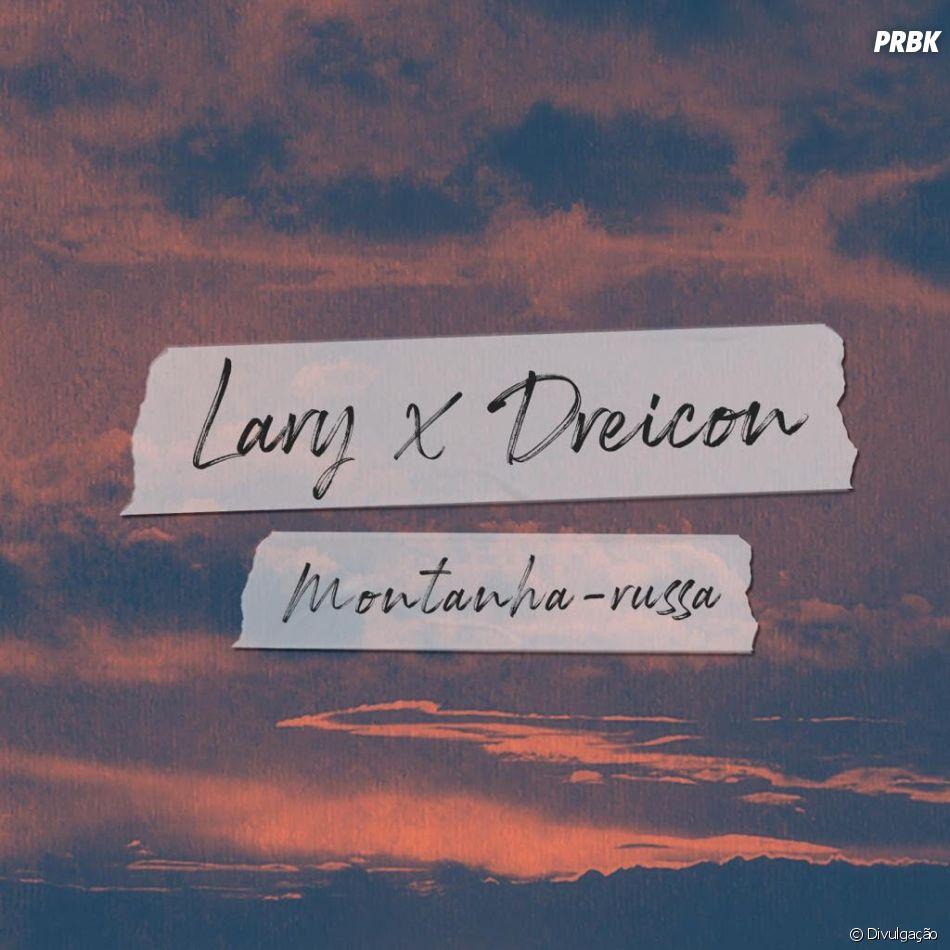 """Lary e Dreicon: """"Montanha-Russa"""" será lançada no dia 31 de maio junto com o clipe"""