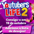 """O jogo """"Youtubers Life 2"""" será lançado em 19 de outubro deste ano e a pré-venda já começou!"""