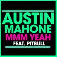 "Austin Mahone libera no Youtube a música ""Mmm Yeah"", parceria com Pitbull"