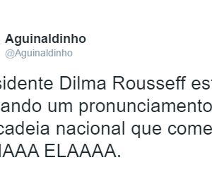"""Imagina só a presidenta Dilma Rousseff gritando """"Olha elaaaa""""!"""