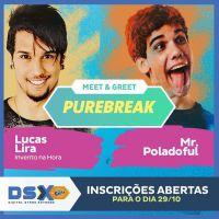 DSX: Lucas Lira e Mr. Poladoful são atrações do Meet & Greet do Purebreak. Saiba como participar!