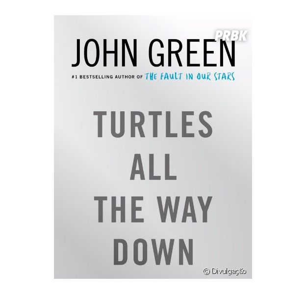 "John Green lançará ""Turtles All the Way Down"" em outubro de 2017"