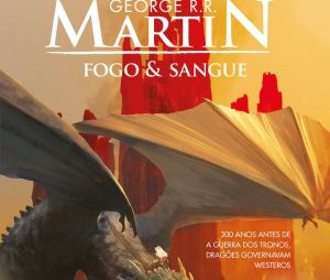 "Novo spin-off de ""Game of Thrones"" será baseado em ""Fogo e Sangue"""