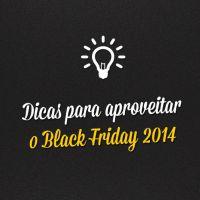 """""""Black Friday"""" no Brasil: Tudo que você precisa saber pra aproveitar ao máximo!"""