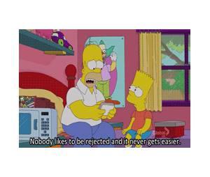 Homer Simpson falando sobre rejeição