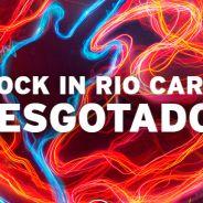 Rock in Rio Card esgotado! Pré-venda faz sucesso e 120 mil ingressos são vendidos em poucas horas