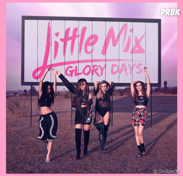 """Ouça todas as músicas do """"Glory Days"""", novo CD do Little Mix!"""