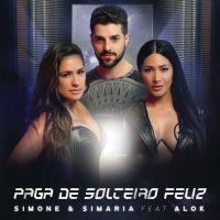 """Simone & Simaria e Alok misturam feminejo e eletrônico na música """"Paga de Solteiro Feliz"""". Ouça!"""