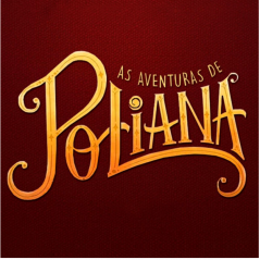 "Novela ""As Aventuras de Poliana"" ganha substituta para 2020. Saiba mais"
