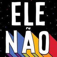 #EleNão, corrente contra Bolsonaro, tem Sasha Meneghel, Letícia Colin e mais famosas apoiando