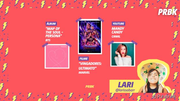 "Viciei do Purebreak: Lari indica ""Map Of The Soul - Persona"", do BTS, ""Vingadores: Ultimato"" e o canal Mandy Candy"