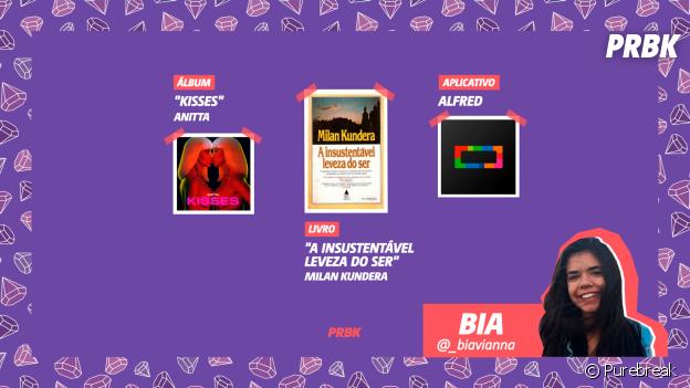 """Viciei do Purebreak: Bia indica """"Kisses"""", da Anitta, o livro """"A Insustentável Leveza do Ser"""" e o aplicativo Alfred"""