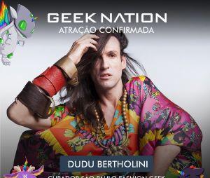 Geek Nation Brasil:Dudu Bertholini estará no evento falando sobre o lifestyle geek