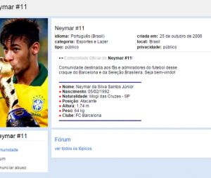 Neymar Jr. já tinha fãs em redes sociais como o Orkut desde que começou sua carreira como jogador de futebol