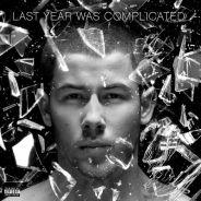 """Nick Jonas e """"Last Year Was Complicated"""": 6 motivos para você ficar ansioso para o novo álbum!"""