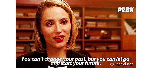 """""""Você não pode mudar seu passado, mas pode deixar pra lá e começar o seu futuro"""""""