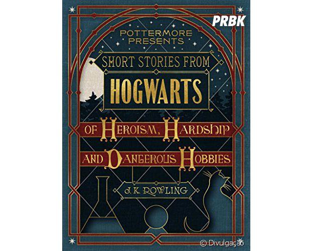 """Mais uma história mágica de J.K. Rowling será lançada com o nome de """"Heroism, Hardship and Dangerous Hobbies"""""""