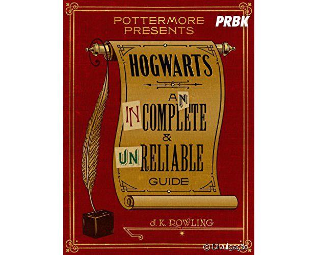 """O conto """"Hogwarts: An Incomplete and Unreliable Guide"""" traz uma visão mais profunda da famosa escola de bruxaria criada por J.K. Rowling"""