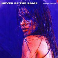 """Camila Cabello escolhe """"Never Be The Same"""" como próximo single e música chegará às rádios em breve!"""