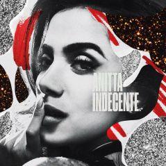 """Anitta lança música nova nesta segunda (26). Ouça uma prévia de """"Indecente"""" aqui!"""
