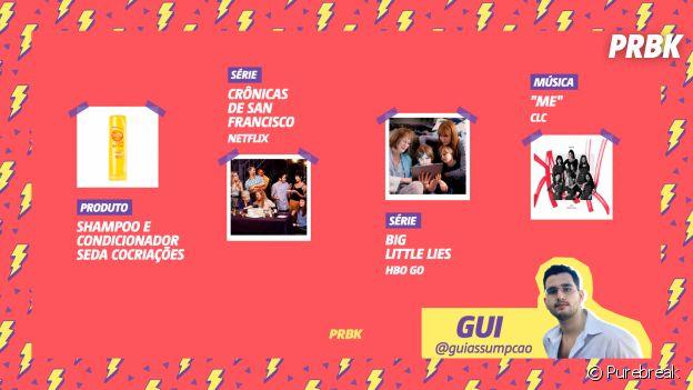 """Viciei do Purebreak: Gui indica shampoo e condicionador Seda Cocriações, as séries """"Crônicas de San Francisco"""" e """"Big Little Lies"""" e a música """"Me"""", do CLC"""