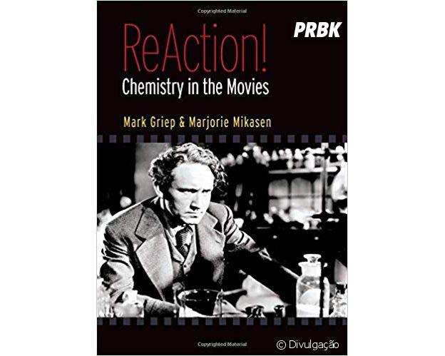 "Estude Química assistindo ao filme ""ReAction! Chemistry in the Movies"""