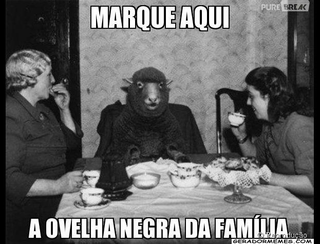 E aquela sensação de ovelha negra nos almoços de família?