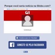 No Facebook: teste mostra porque você seria notícia no site da Globo no futuro!