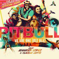 "Pitbull lança ""We Are One (Ole Ola)"" com Claudia Leitte e Jennifer Lopez"