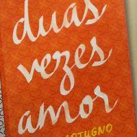 """Livro """"Duas Vezes Amor"""" abre portas para dar uma segunda chance ao romance"""