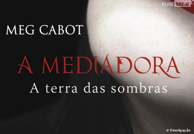 """""""A Mediadora: A Terra das Sombras"""" é o primeiro volume da série!"""